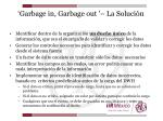 garbage in garbage out la soluci n