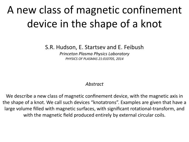 a new class of magnetic confinement device in the shape of a knot n.