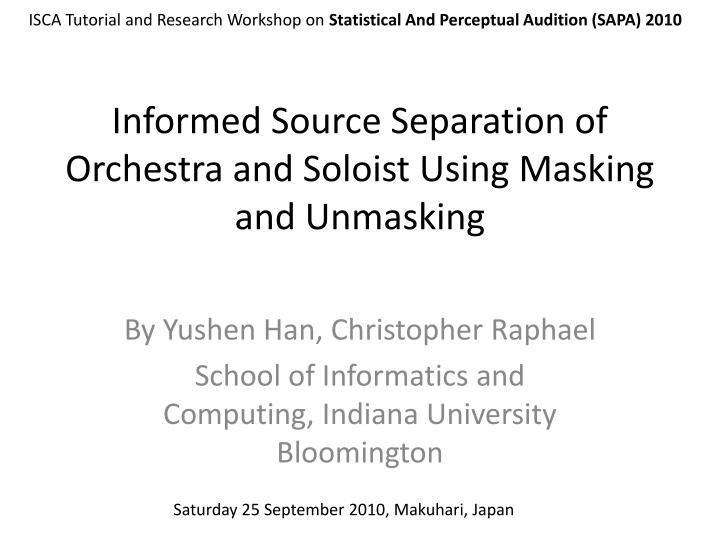 informed source separation of orchestra and soloist using masking and unmasking n.
