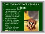 5 or more dinners verses 2 or less