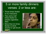 5 or more family dinners verses 2 or less are