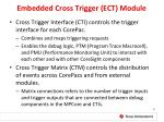 embedded cross trigger ect module
