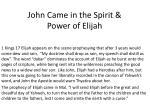 john came in the spirit power of elijah