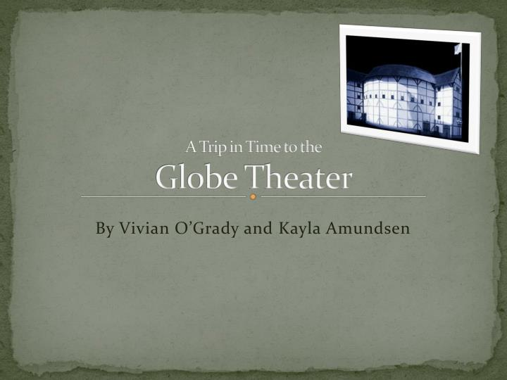 a trip in time to the globe theater n.