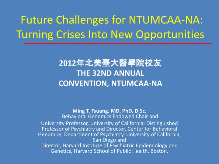 future challenges for ntumcaa na turning crises into new opportunities n.