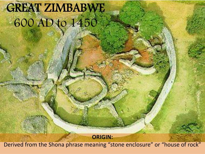 great zimbabwe 600 ad to 1450 n.