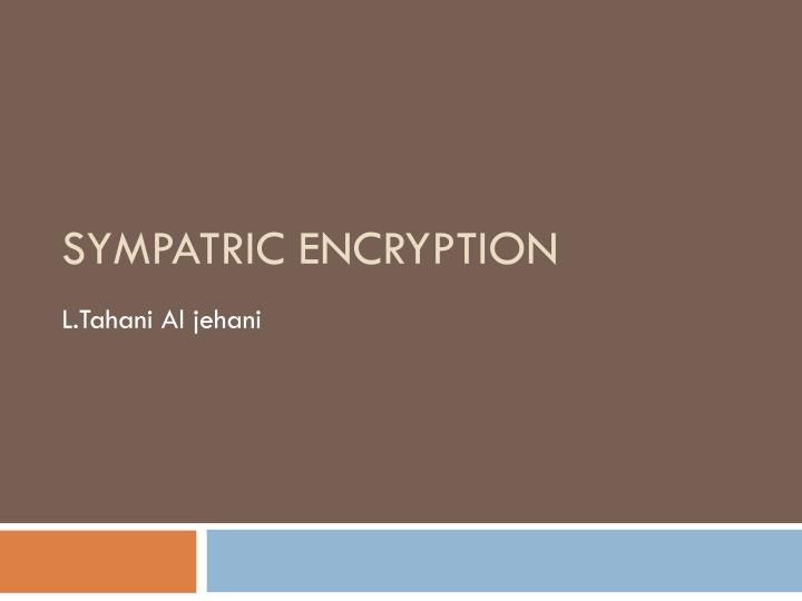 sympatric encryption n.