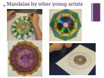 mandalas by other young artists