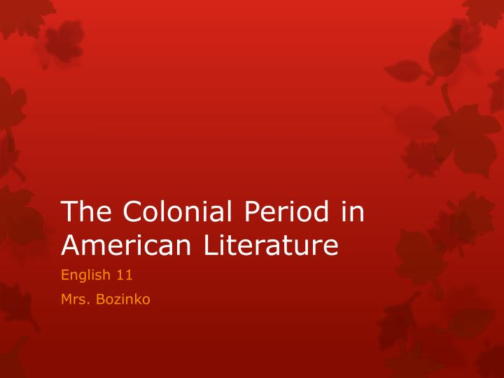 the colonial period in american literature n.