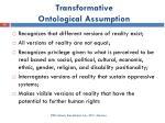 transformative ontological assumption