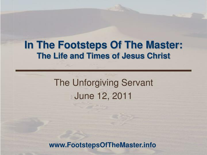in the footsteps of the master the life and times of jesus christ n.