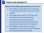 practice quiz question 1