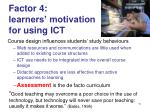factor 4 learners motivation for using ict