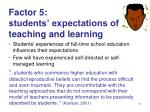 factor 5 students expectations of teaching and learning