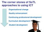 the corner stones of sotl approaches to using ict