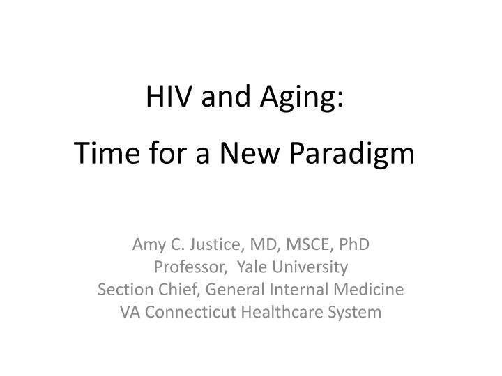 hiv and aging a time for a new paradigm n.