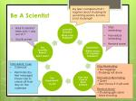 be a scientist