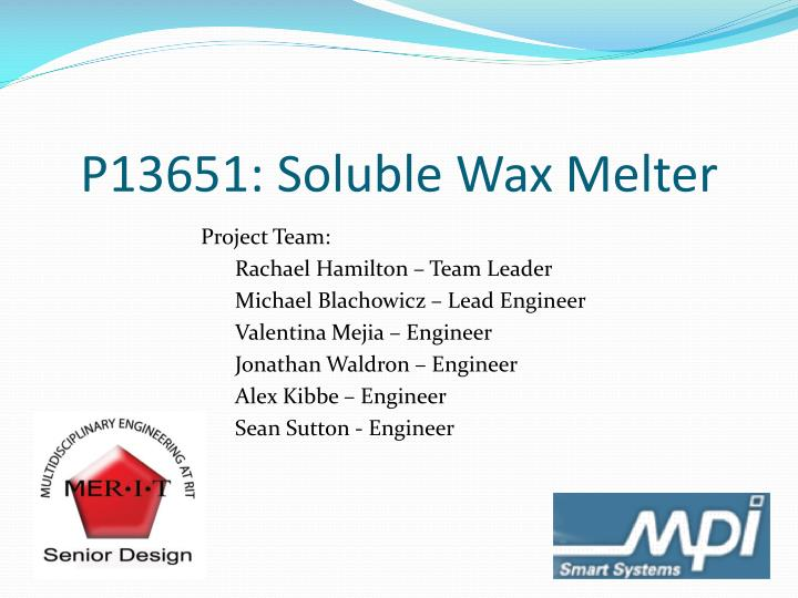 p13651 soluble wax melter n.