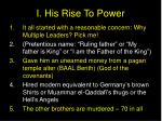 i his rise to power