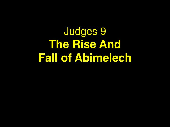 judges 9 the rise and fall of abimelech n.