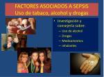 factores asociados a sepsis uso de tabaco alcohol y drogas