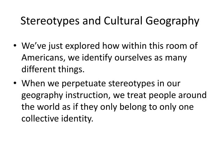 Stereotypes and Cultural Geography