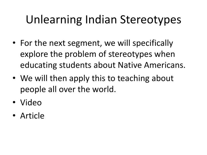 Unlearning Indian Stereotypes