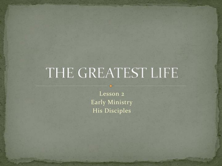 the greatest life n.