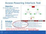 access powering interlock test
