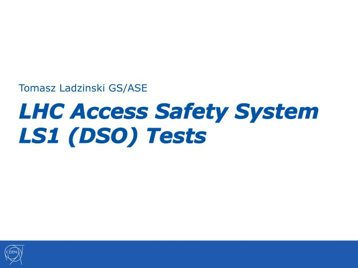 lhc access safety system ls1 dso tests n.