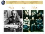 1932 vs 1945