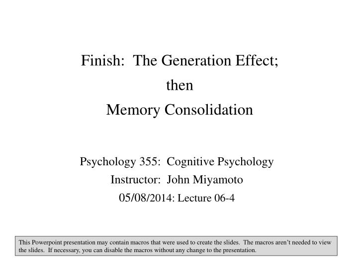 finish the generation effect then memory consolidation n.