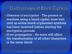 disdvantages of block ciphers