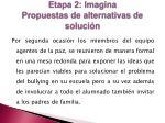 etapa 2 imagina propuestas de alternativas de soluci n