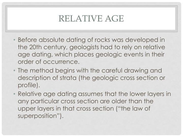 describe how relative dating works Relative dating utilizes six fundamental principles to determine the relative age of a formation or event the first principle is the principle of superposition which states that in an undisturbed succession of sedimentary rock, the oldest layers are on the bottom.