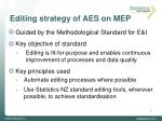 editing strategy of aes on mep