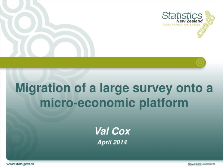 migration of a large survey onto a micro economic platform n.