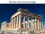 roman descent passage
