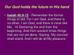 our god holds the future in his hand1