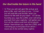 our god holds the future in his hand9