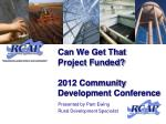 can we get that project funded 2012 community development conference