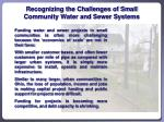 recognizing the challenges of small community water and sewer systems