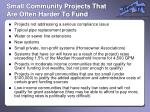 small community projects that are often harder to fund