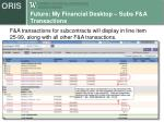 future my financial desktop subs f a transactions