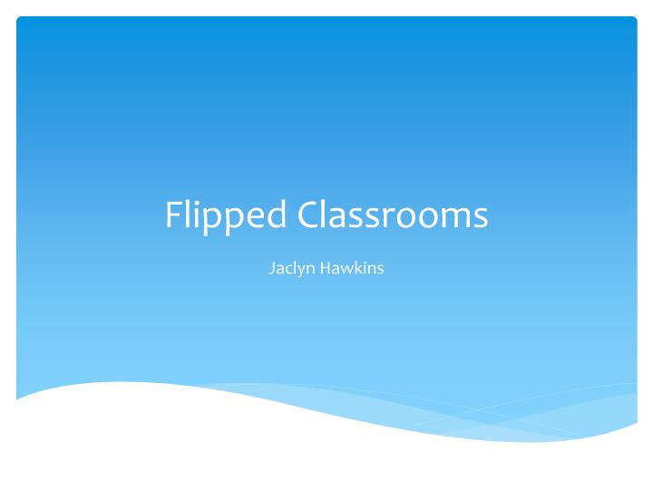 flipped classrooms n.
