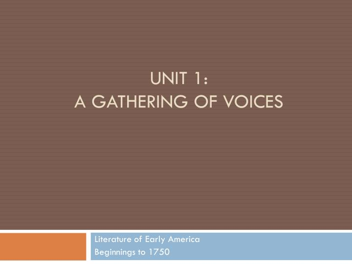 unit 1 a gathering of voices n.