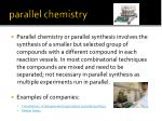 parallel chemistry
