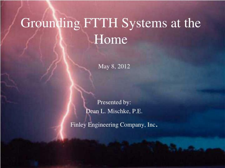 grounding ftth systems at the home n.