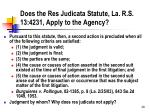does the res judicata statute la r s 13 4231 apply to the agency