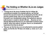 the holding on whether aljs are judges